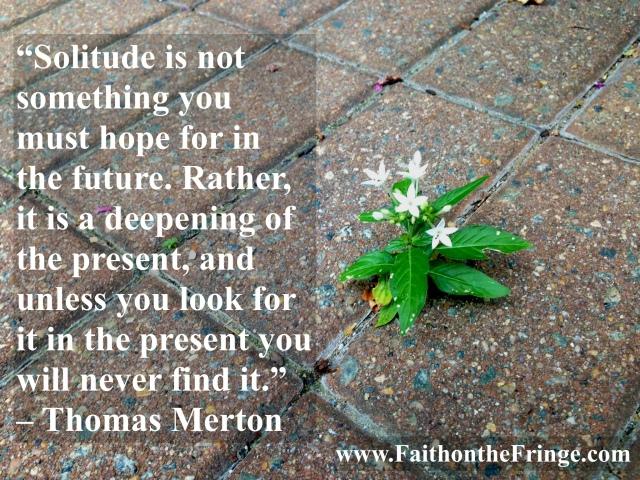 T Merton, Solitude